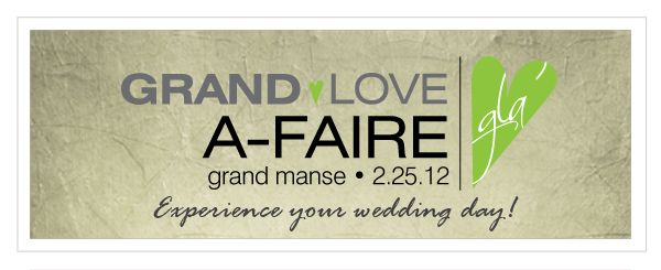 Join us at the Grand Manse Event, Grand Love A-Faire with a wedding style show with Ready or Knot
